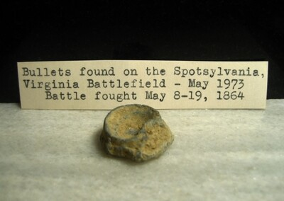 JUST ADDED ON 4/15 - THE BATTLE OF SPOTSYLVANIA - Very Nice Mushroomed .69 Caliber Bullet with Relic Hunter's Original Label - Found in May, 1973