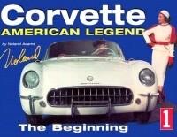 BOOK-CORVETTE AMERICAN LEGEND-VOLUME 1: THE BEGINNING-53 (#E14507)