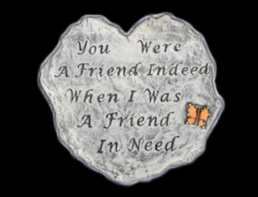 Friend Indeed Stone