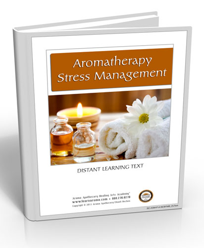Aromatherapy Stress Management, 6 hours (Hard Copy Course)