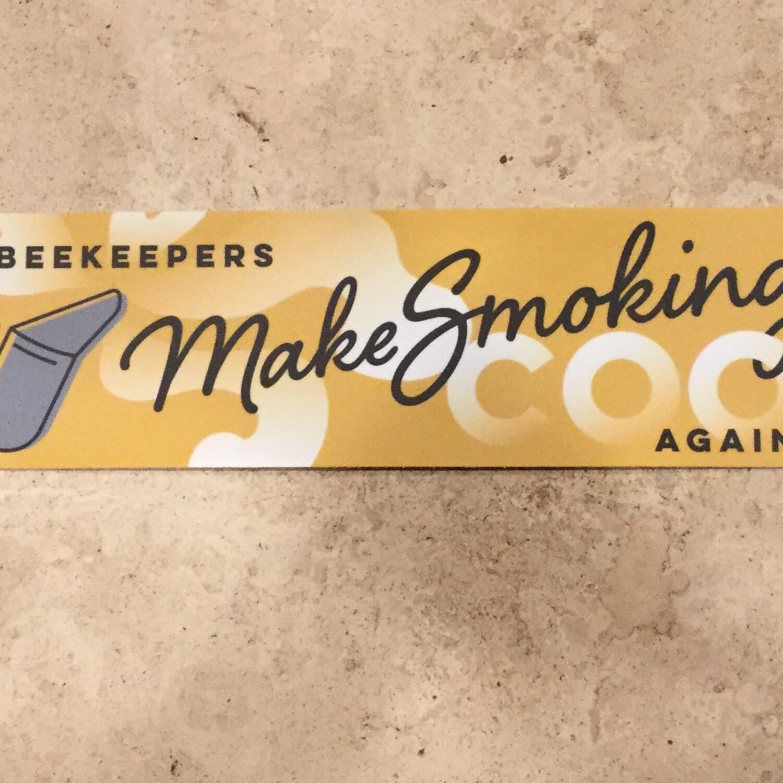 Making Smoking Cool Again Bumper Sticker