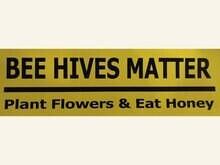 Bee Hives Matter- Bumper Sticker