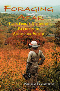 Foraging Afar: Tales from A Decade of Beekeeping Across the World