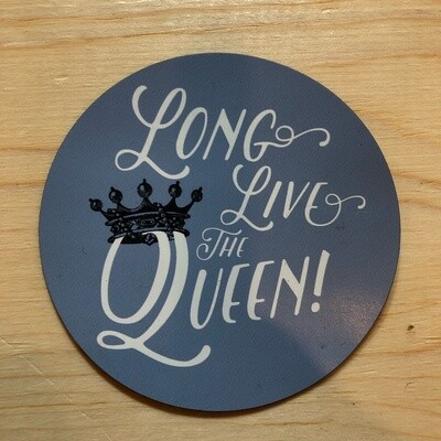 Long Live the Queen Magnet