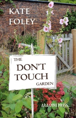 The Don't Touch Garden by Kate Foley