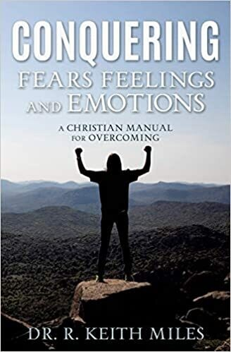 Conquering Fears, Feelings and Emotions