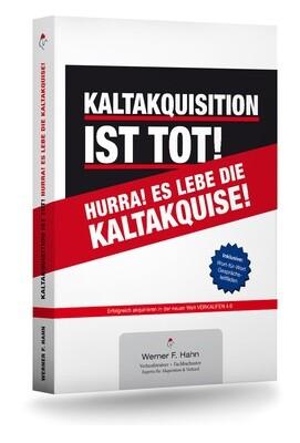 Fachbuch: Kaltakquisition ist tot! Hurra! Es lebe die Kaltakquise!
