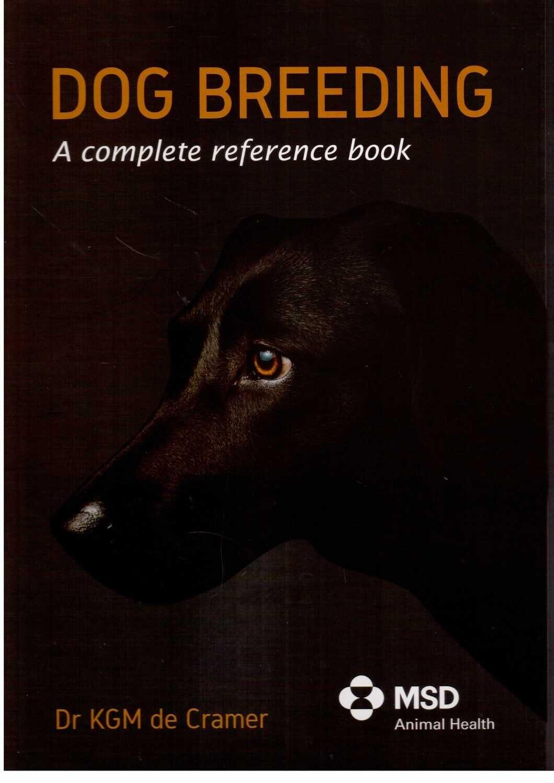 Dog Breeding- A complete reference Book- KGM de Cramer