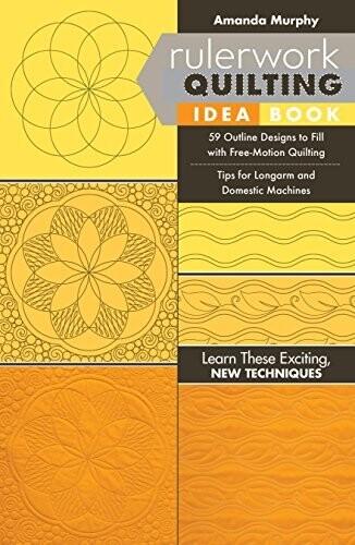 Rulerwork Quilting Idea Book By Amanda Murphy
