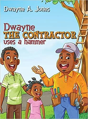 (Hardcover) Dwayne the Contractor uses a Hammer