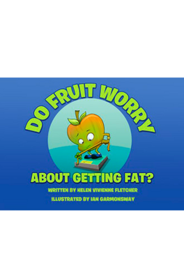 Do Fruit Worry About Getting Fat?
