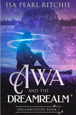 Awa and the Dreamrealm: Dreamweavers