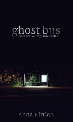 Ghost Bus - Tales From Wellington's Dark Side