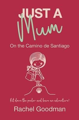 Just a Mum: On the Camino de Santiago