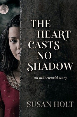 Heart Casts No Shadow, The: An Otherworld Story