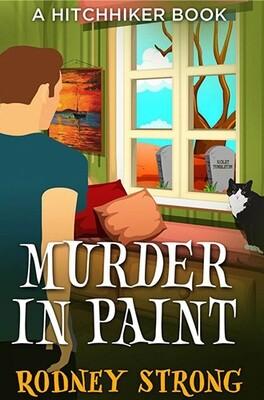 Murder in Paint: A Hitchhiker Novel 1