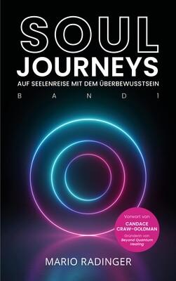 SOUL JOURNEYS (Band 1): Auf Seelenreise mit dem Überbewusstsein (Taschenbuch)