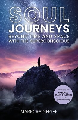 SOUL JOURNEYS (Book 1): Beyond Time and Space with the Superconscious (Paperback)
