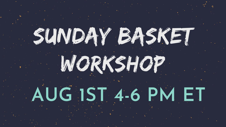 Sunday Basket Workshop