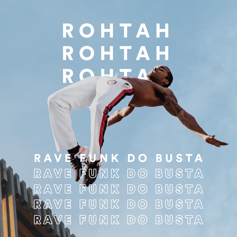 ROHTAH - Rave Funk do Busta