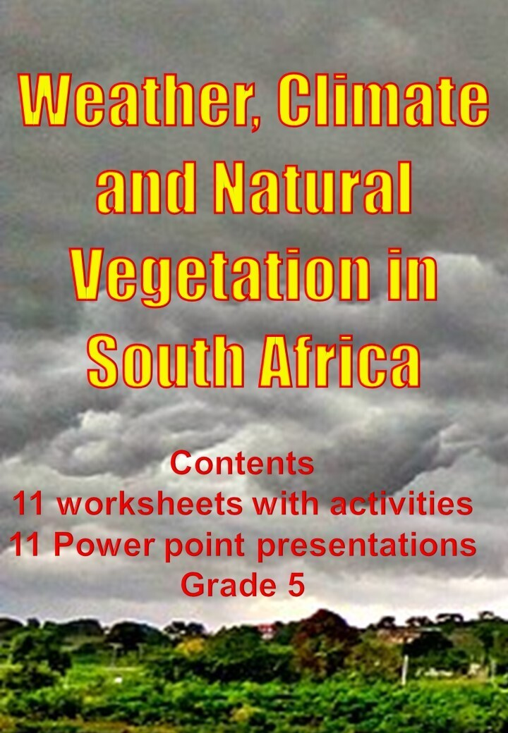 WEATHER, CLIMATE and NATURAL VEGETATION in SOUTH AFRICA