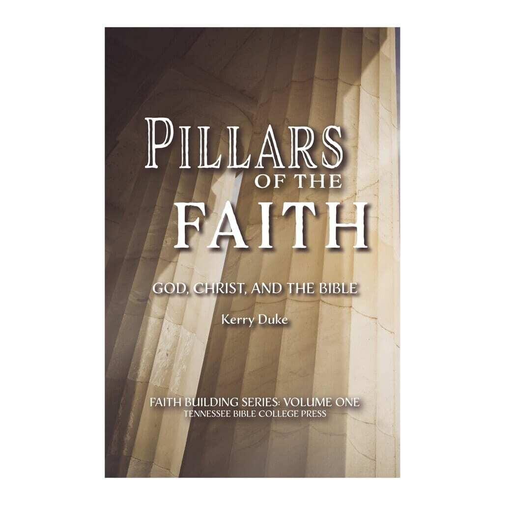 Pillars of the Faith God, Christ and the Bible