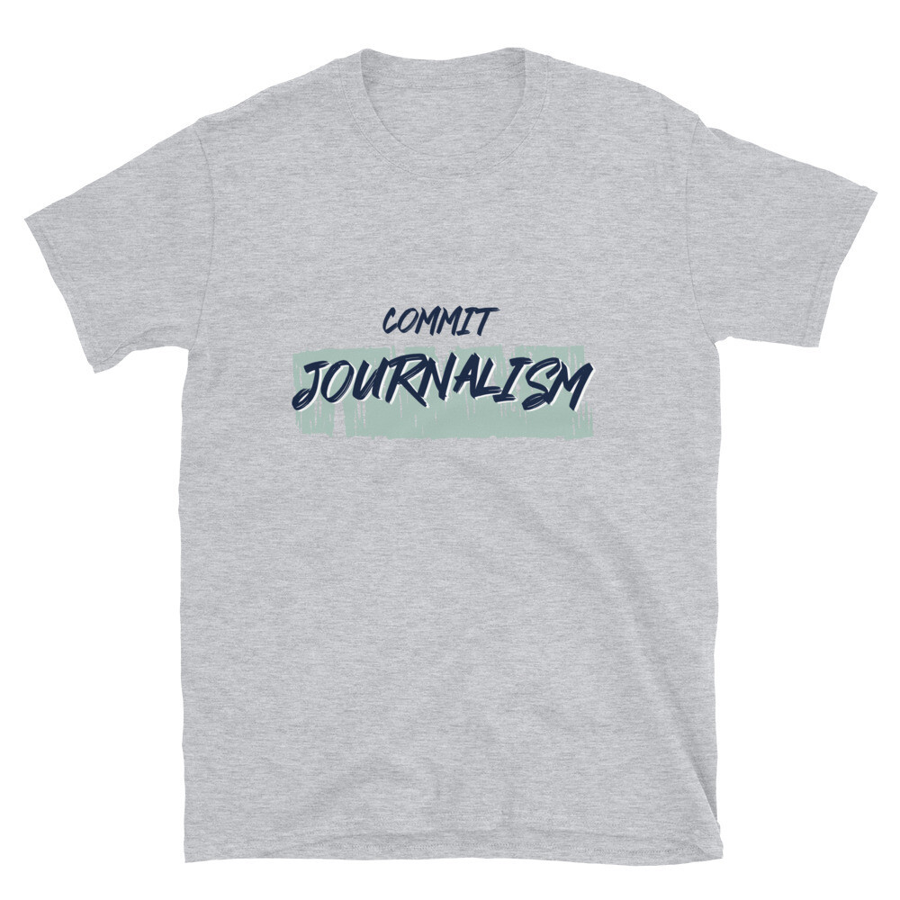'Commit Journalism' Unisex T-Shirt