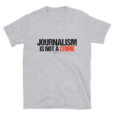 """""""Journalism is Not a Crime"""" Unisex T-Shirt"""