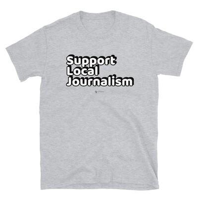 'Support Local Journalism' Unisex T-Shirt