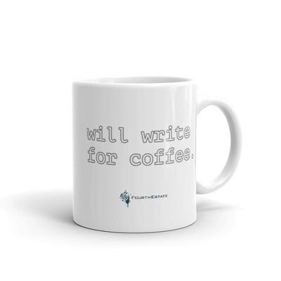 'will write for coffee'. White Mug