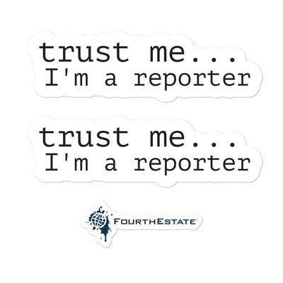 'Trust me... I'm a reporter' stickers