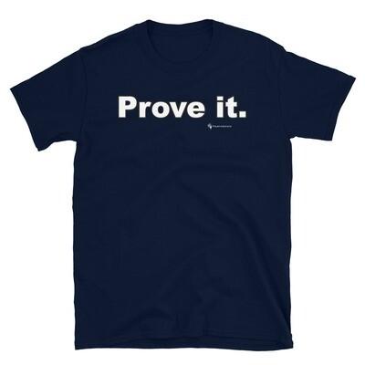 'Prove It.' Unisex T-Shirt