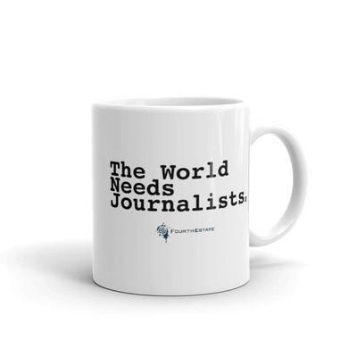 'The World Needs Journalists' White Mug