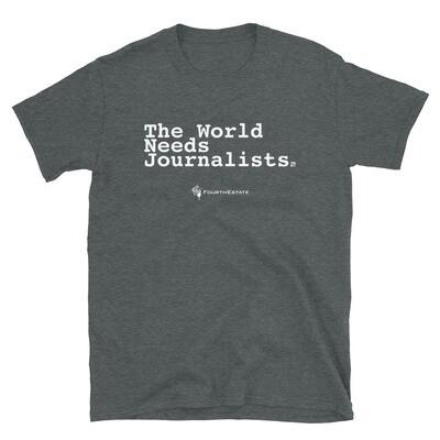 'The World Needs Journalists' Unisex T-Shirt
