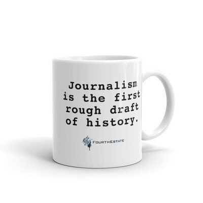 Journalism is the First Rough Draft of History Mug