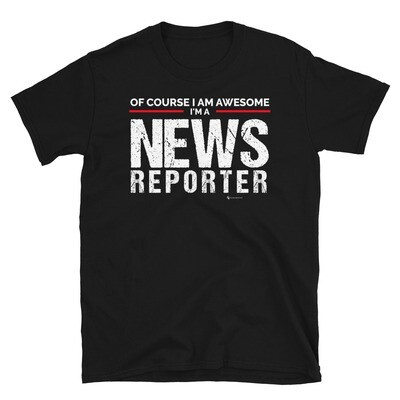 I'm a Awesome News Reporter T-Shirt
