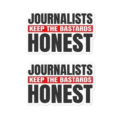 Journalists Keep the Bastards Honest Stickers