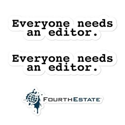 """Everyone needs an editor"" stickers"