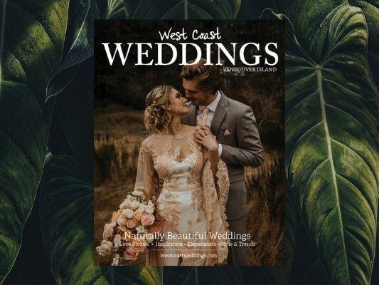 West Coast Weddings Magazine - Vancouver Island Issue 2021