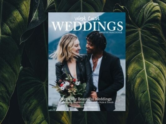 West Coast Weddings Magazine - Greater Vancouver 2021