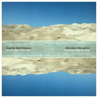 Sigmar Matthiasson, Meridian Metaphor CD