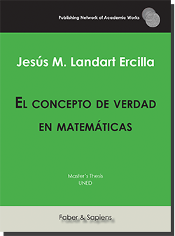 El concepto de verdad en matemáticas (Jesús M. Landart Ercilla)