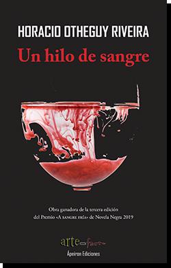 Un hilo de sangre (Horacio Otheguy Riveira)