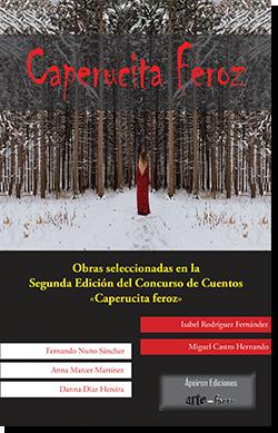Caperucita feroz. Obras seleccionadas en la II Edición del Concurso de Cuentos «Caperucita feroz»