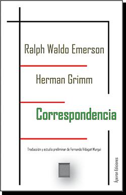 Correspondencia (Ralph Waldo Emerson; Herman Grimm)