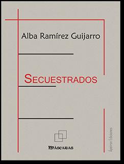 Secuestrados (Alba Ramírez Guijarro)