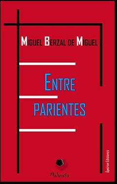 Entre parientes (Miguel Berzal de Miguel)