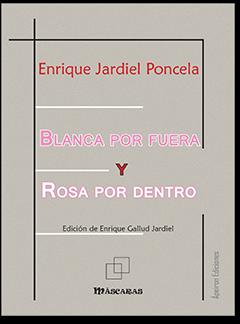 Blanca por fuera y rosa por dentro (Enrique Jardiel Poncela)