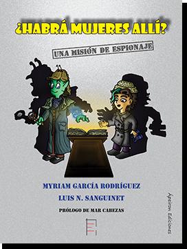 ¿Habrá mujeres allí? Una misión de espionaje (Myriam García Rodríguez; Luis N. Sanguinet García)