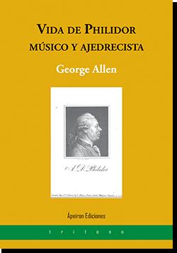 Vida de Philidor. Músico y ajedrecista (George Allen)